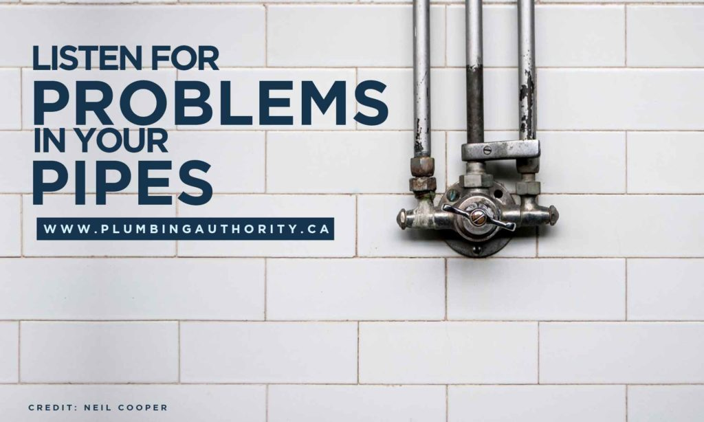 Listen for Problems in Your Pipes